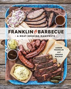 The Grilling Life, Franklin Barbecue - A Meat-Smoking Manifesto