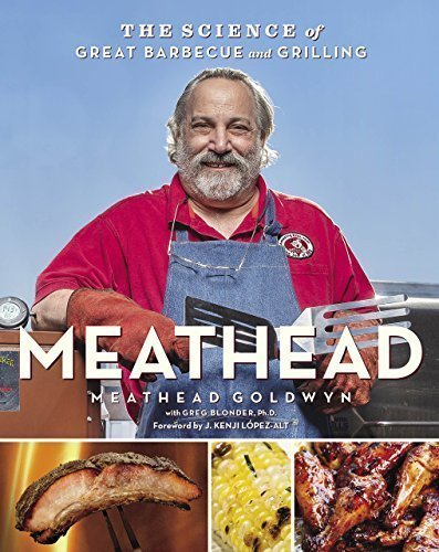The Grilling Life, Meathead - The Science of Great Barbecue and Grilling