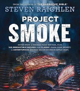 Top Recommended Books on all Things BBQ, Project Smoke - Seven Steps to Smoked Food Nirvana, Plus 100 Irresistible Recipes from Classic