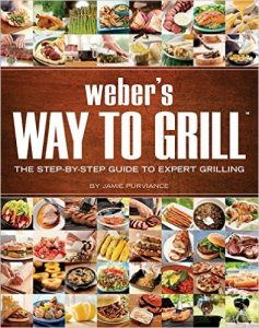 The Grilling Life, Webers Way to Grill - The Step-by-Step Guide to Expert Grilling