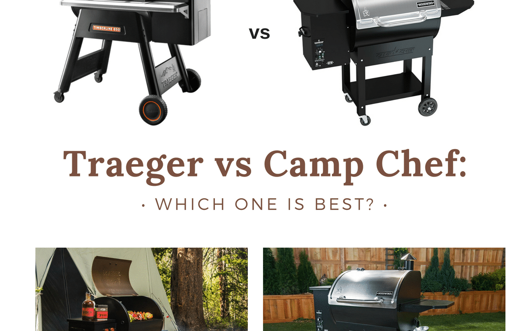 Traeger vs Camp Chef: Which One is Best In This Pellet Grill Brand Showdown?