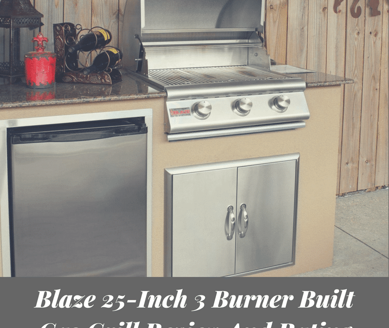 Blaze 25-Inch 3 Burner Built Natural Gas Grill Review And Rating – Perfect All Around Performance In An Affordable, Commercial Grill