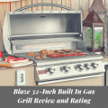 Blaze 32-Inch Built In Gas Grill Review
