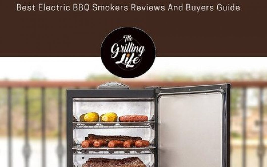 Top 10 Best Electric Smokers Of 2018 – Best Electric BBQ Smokers Reviews And Buyers Guide