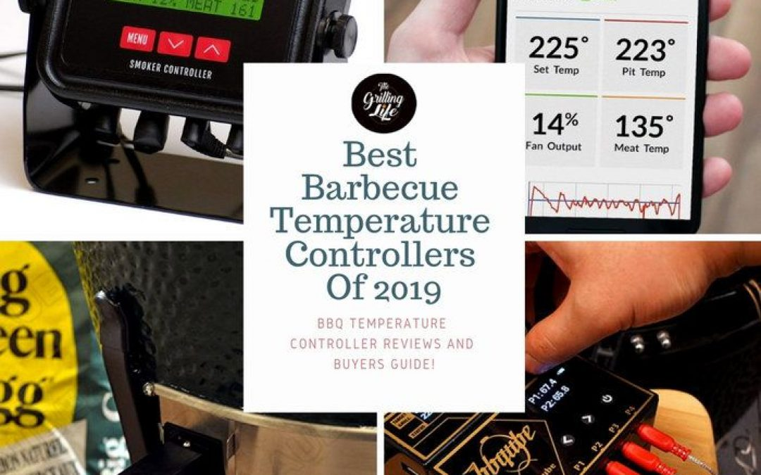 The 10 Best Barbecue Temperature Controllers Of 2019 – Best BBQ Temperature Controller Reviews And Buyers Guide