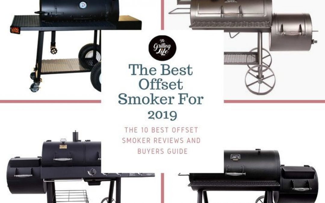 The Best Offset Smoker For 2019 – The 10 Best Offset Smoker Reviews and Buyers Guide