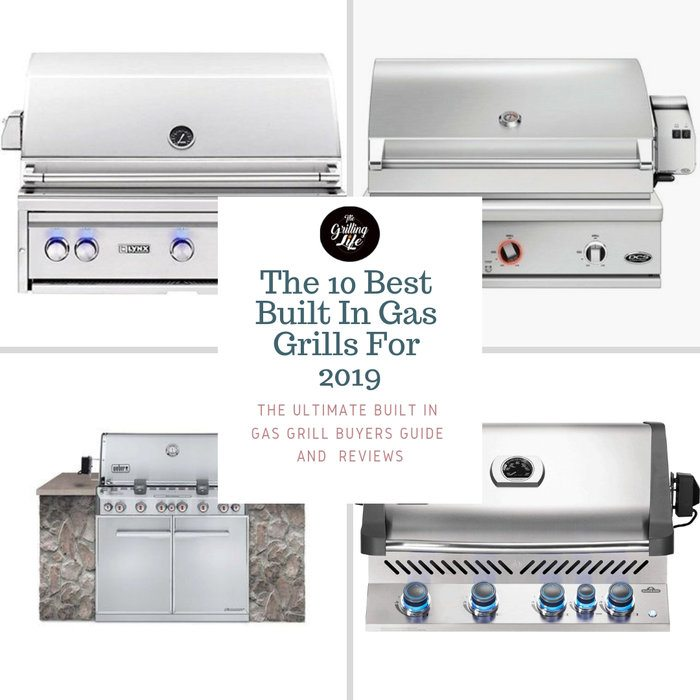 The 10 Best Built In Gas Grills For 2019 Grill Reviews And Ers Guide