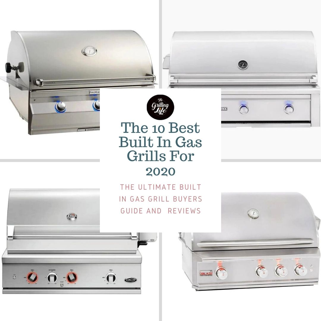 Best Built In Gas Grills, The Grilling Life
