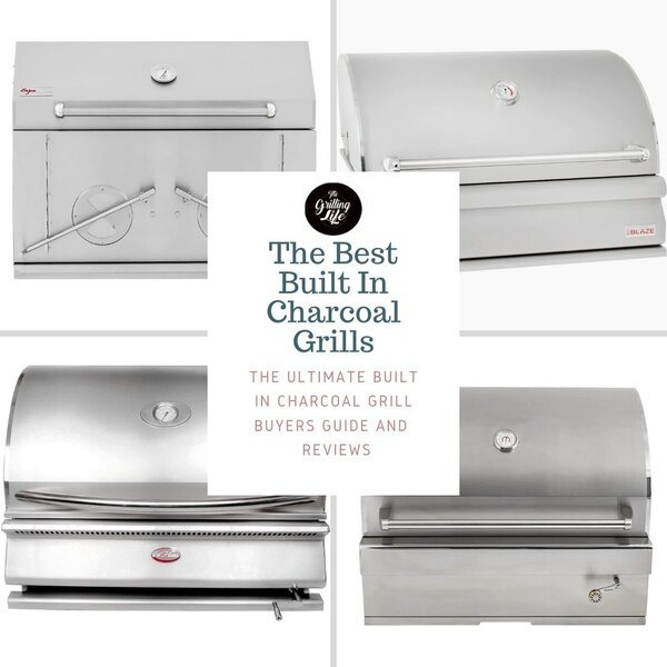 Best Built In Charcoal Grills - The Grilling Life
