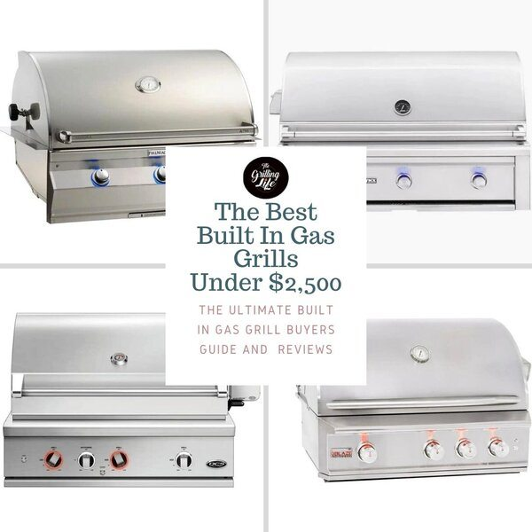 Best Built In Gas Grills Under $2,500 - The Grilling Life