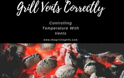 Using Grill Vents Correctly – Controlling Temperature With Vents