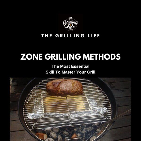 Zone Grilling Methods - The Grilling Life
