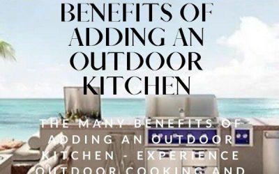 Benefits Of Adding An Outdoor Kitchen