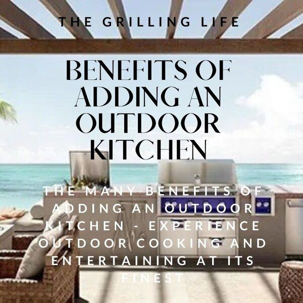 Benefits of Adding an Outdoor Kitchen