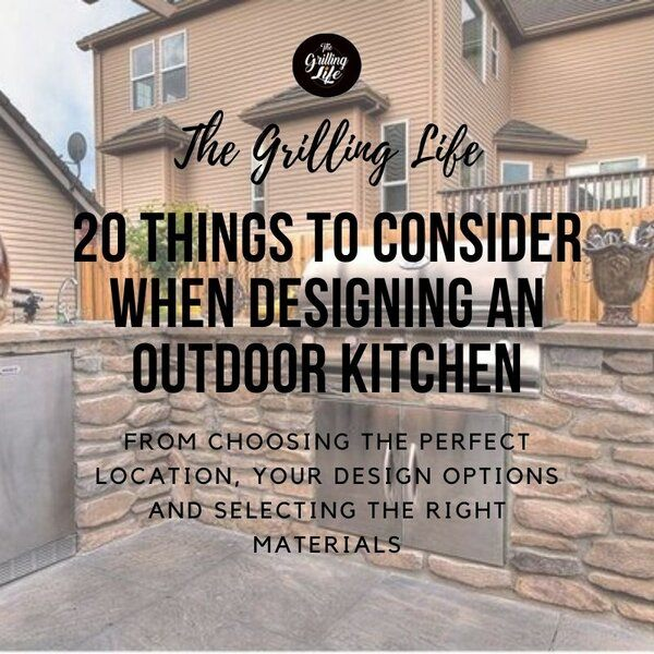 20 Things To Consider When Designing An Outdoor Kitchen - The Grilling Life