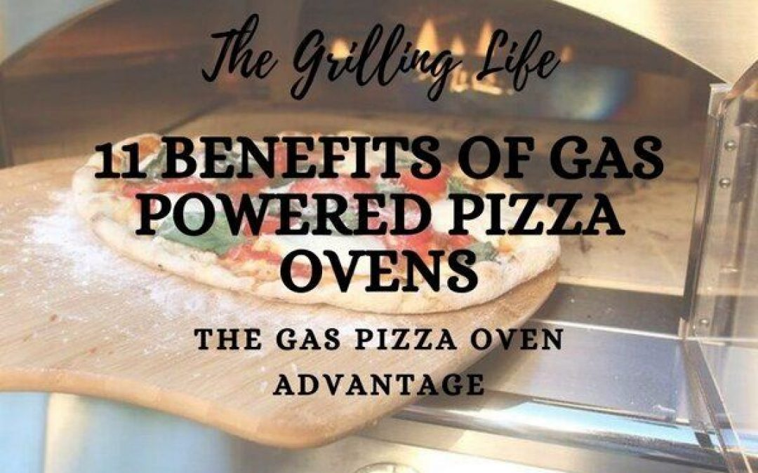 11 Benefits Of Gas Powered Pizza Ovens – The Gas Pizza Oven Advantage