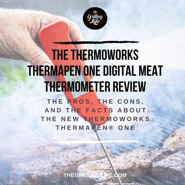ThermoWorks Thermapen ONE Digital Meat Thermometer Review - The Grilling Life