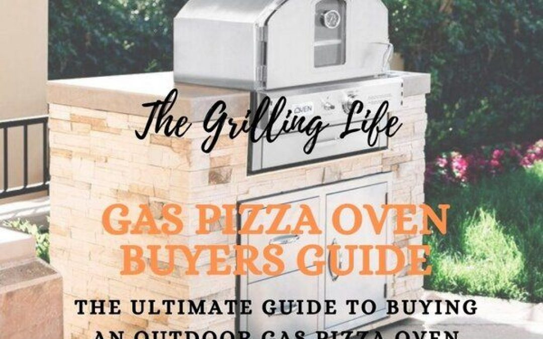 Gas Pizza Oven Buyers Guide – The Ultimate Guide to Buying An Outdoor Gas Pizza Oven