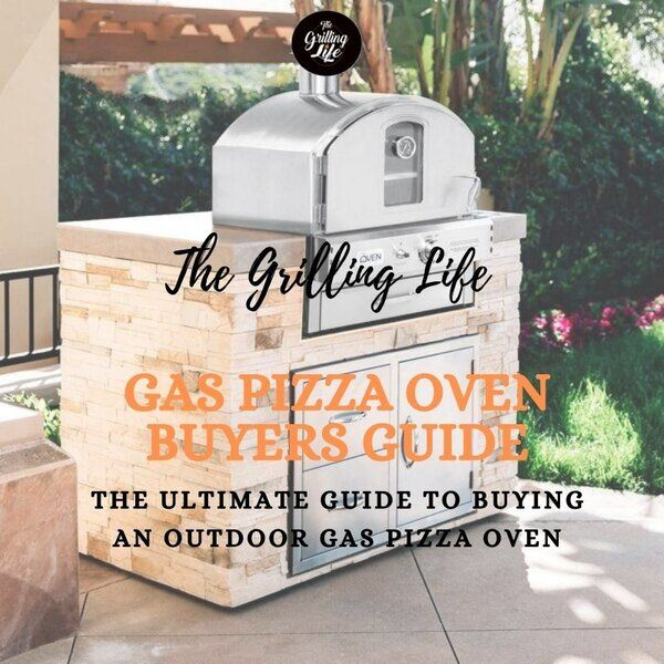 Gas Pizza Oven Buyers Guide - The Grilling Life