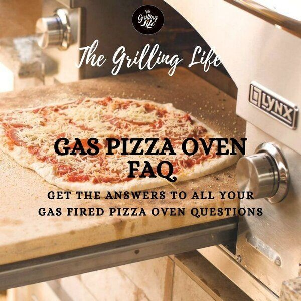 Gas Pizza Oven FAQ - The Grilling Life