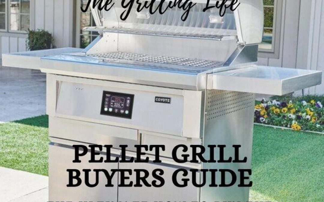 Pellet Grill Buyers Guide – The Ultimate How to Buy The Best Pellet Grill Guide