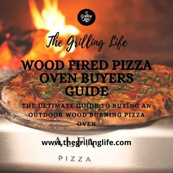 Wood Fired Pizza Oven Buyers Guide - The Grilling Life