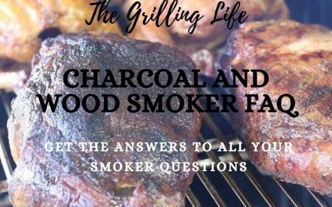 Charcoal And Wood Smoker FAQ – Get The Answers To All Your Smoker Questions