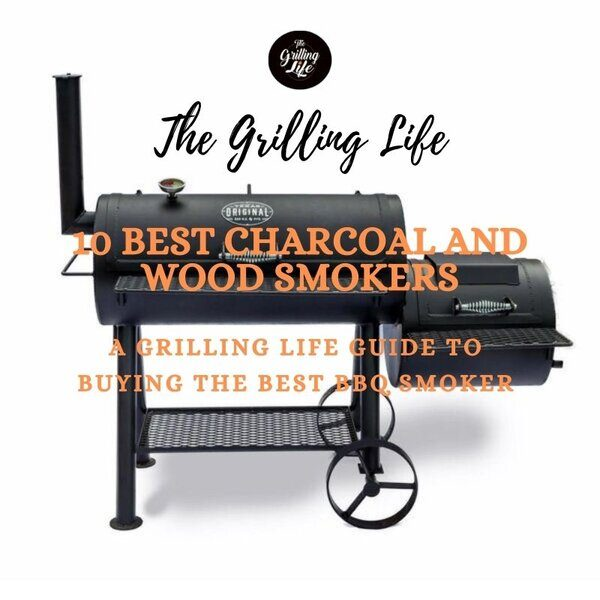 Best Charcoal And Wood Smokers - The Grilling Life