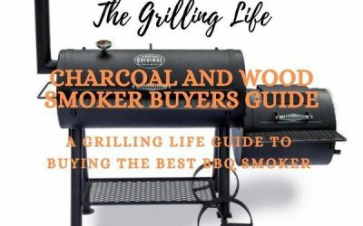 Charcoal And Wood Smoker Buyers Guide – A Grilling Life Guide To Buying The Best BBQ Smoker