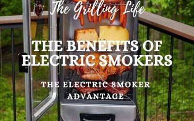 19 Benefits Of Electric Smokers – The Electric Smoker Advantage