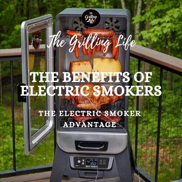 19 Benefits Of Electric Smokers