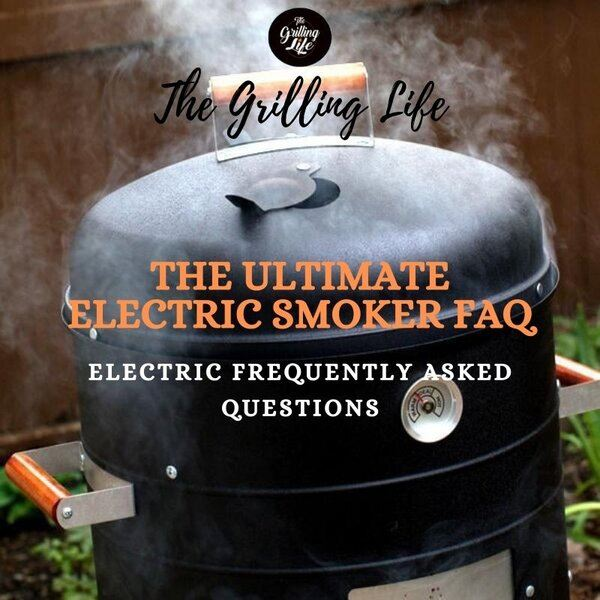 The Ultimate Electric Smoker FAQ - The Grilling Life